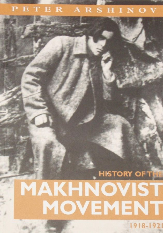 History of the Makhnovist Movement 1918-1921, by Peter Arshinov